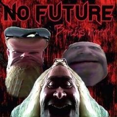 No Future - Brečíš krev
