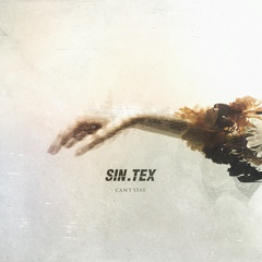 Sin.teX - Can't Stay (Single)