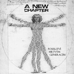 A New Chapter - Poselství mrtvým generacím