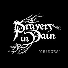 Prayers in Vain - Chances (DEMO 2019)