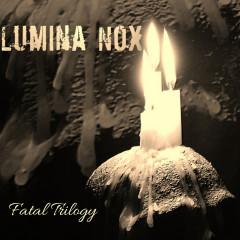 Lumina Nox - Fatal Trilogy