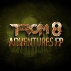 TROM 8 - Adventures EP