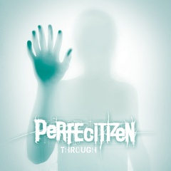 Perfecitizen - Through