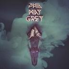 Phil May Grey - Phil May Grey