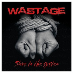 WASTAGE - SLAVE TO THE SYTEM