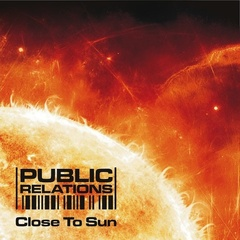 Public Relations - Close To Sun