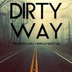 Dirty Way - Počítej do nekonečna