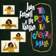 Juan Formell y Los Van Van - Te pone la cabeza mala