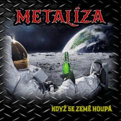 Metalíza - Když se země houpá