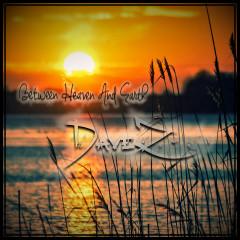 DaveZ - Between Heaven And Earth