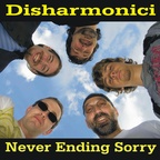Disharmonici - Never Ending Sorry