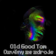 Old Good Tom - Ozvěny ze zdroje