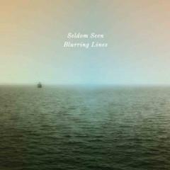 Seldom Seen - Blurring Lines