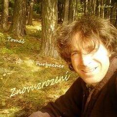 Tom Fürbacher - Znovuzrození