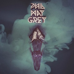 Phil May Grey - Phil May Grey