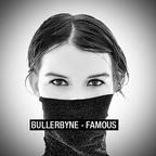 BULLERBYNE - Famous (singl)