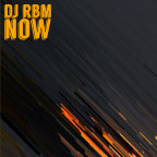 DJ RBM - Now EP