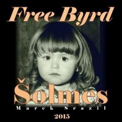 The Ignu - Marek Šolmes Srazil a přátelé - Free Byrd