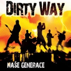 Dirty Way - Naše generace
