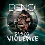 Denoi - Disco Violence