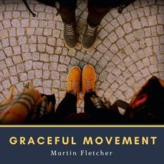 Martin Fletcher - Gracefull movement