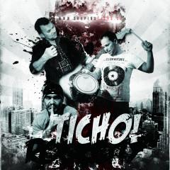 TICHO! - TICHO!