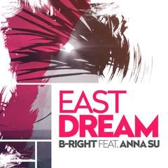 B-RIGHT FEAT: ANNA SU - EAST DREAM (single)