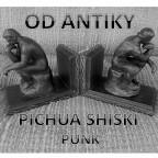 Pichua Shiski - Od Antiky