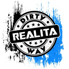 Dirty Way - Realita