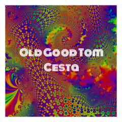 Old Good Tom - Cesta