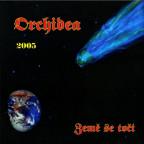 ORCHIDEA - ZEMĚ SE TOČÍ