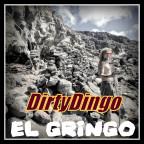 DirtyDingo - El Gringo