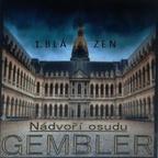 GEMBLER - Nádvoří osudů