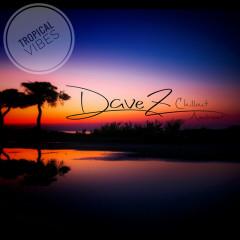 DaveZ - Tropical Vibes