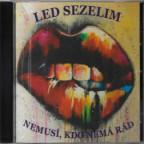 Led Sezelim - Nemusí, kdo nemá rád