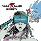 Plague Called Humanity - Disconnection