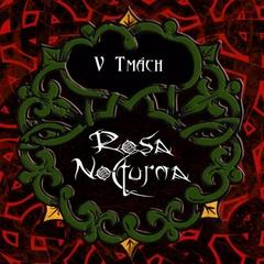 Rosa Nocturna - V tmách