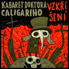 Kabaret Dr. Caligariho - Vzkříšení