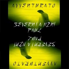 AVVENTURATO - SEVERNÍ A JIŽNÍ PAUL