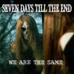 Seven Days 'till The End - We Are The Same (EP - 2013)