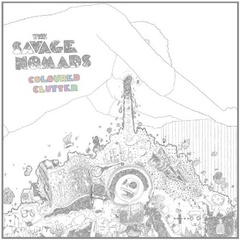 The Savage Nomads - Coloured Clutter