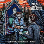 Abused & Neglected - Loading Stranger Things