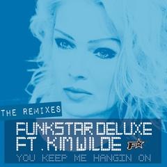 Funkstar Deluxe feat. Kim Wilde - You Keep Me Hangin On