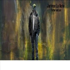 Jarinoo La Note - Father and Son