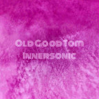 Old Good Tom - Innersonic