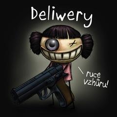 Deliwery - Ruce vzhůru!