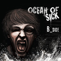 B_side - Ocean of sick